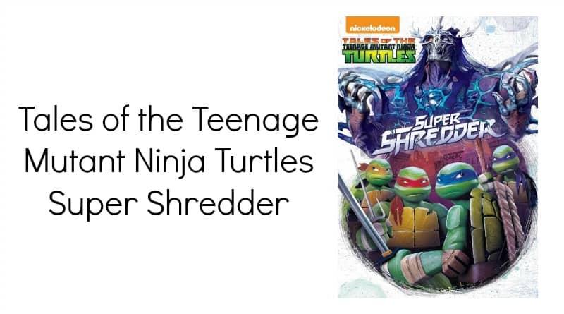 Tales Of The Teenage Mutant Ninja Turtles Super Shredder Review